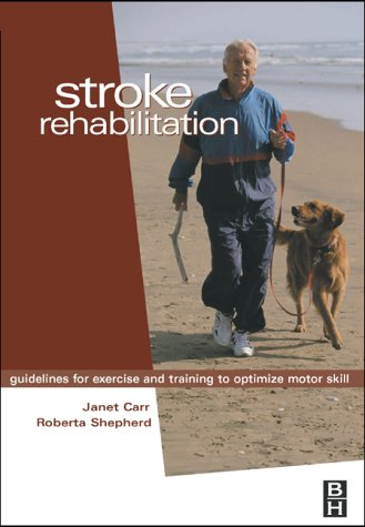 9780750647120: Stroke Rehabilitation: Guidelines for Exercise and Training to Optimize Motor Skill, 1e