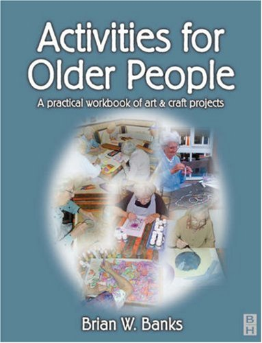 9780750647410: Activities for Older People: A Practical Workbook of Art and Craft Projects