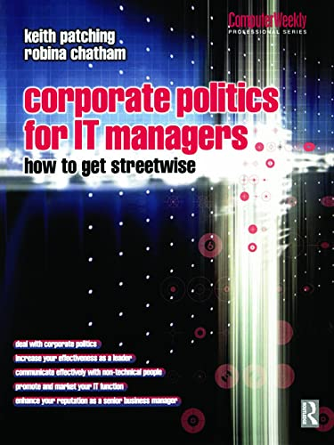 9780750647922: Corporate Politics for IT Managers: How to get Streetwise (Computer Weekly Professional Series)