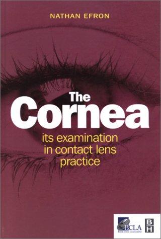 9780750647984: The Cornea: Its Examination in Contact Lens Practice, 1e