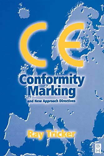 CE Conformity Marking: and New Approach Directives: Tricker (MSc IEng FIET FCIM FIQA FIRSE), Ray