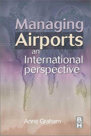 9780750648233: Managing Airports: An International Perspective