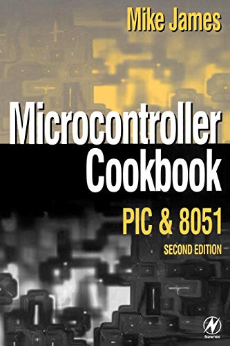 Microcontroller Cookbook, Second Edition (0750648325) by Mike James