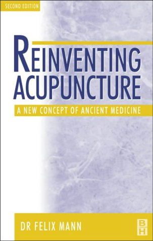 9780750648578: Reinventing Acupuncture: A New Concept of Ancient Medicine, 2e