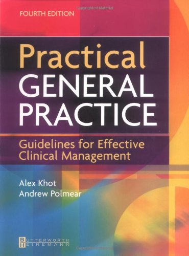 Practical General Practice: Guidelines for Effective Clinical Management, 4e: Khot MA MB BChir DCH,...