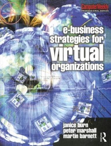 e-Business Strategies for Virtual Organizations (Computer Weekly: Burn, Janice, Marshall,