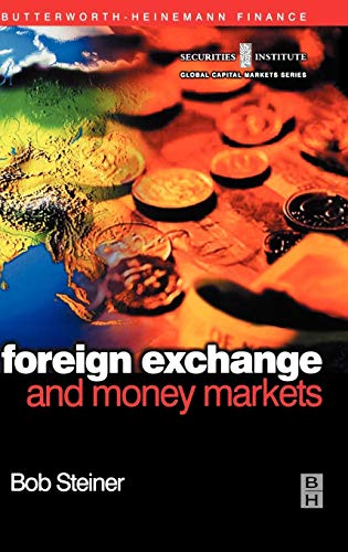 9780750650250: Foreign Exchange and Money Markets: Theory, Practice and Risk Management (Securities Institute Global Capital Markets)