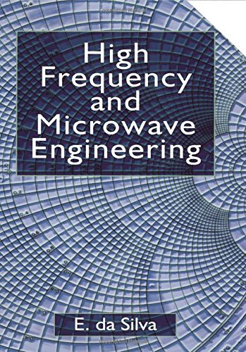 High Frequency and Microwave Engineering: da Silva, Ed