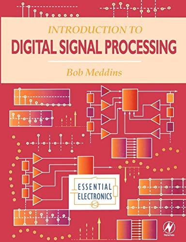 INTRODUCTION TO DIGITAL SIGNAL PROCESSING: Bob Meddins