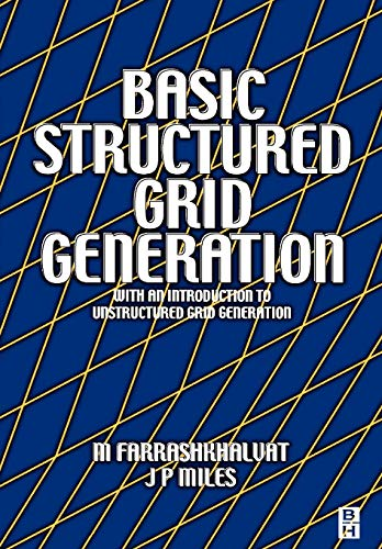 Basic Structured Grid Generation: With an introduction: M Farrashkhalvat; J