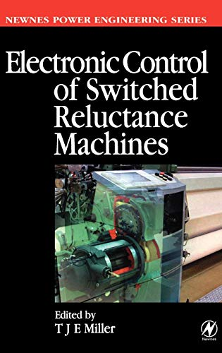 9780750650731: Electronic Control of Switched Reluctance Machines (Newnes Power Engineering Series)