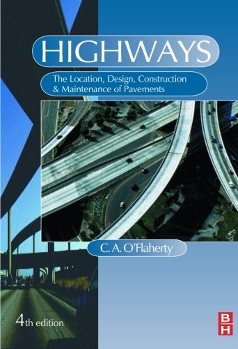 9780750650908: Highways, 4ed: The Location, Design, Construction and Maintenance of Road Pavements