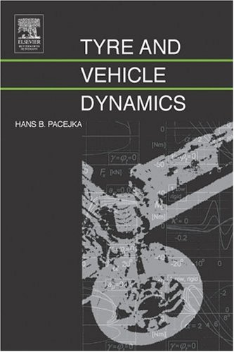 Mechanics of Tyres With Application in Vehicle Dynamics: Pacejka, Hans B.