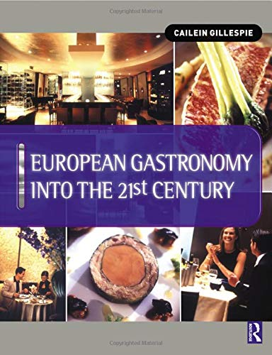 9780750652674: European Gastronomy into the 21st Century