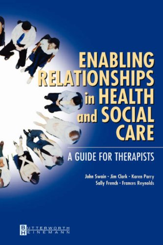 Enabling Relationships in Health and Social Care: A Guide for Therapists, 1e: Reynolds BSc Dip ...