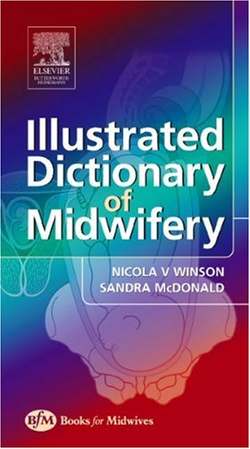 Illustrated Dictionary of Midwifery (Illustrated Colour Text): Nicola Winson, Rita