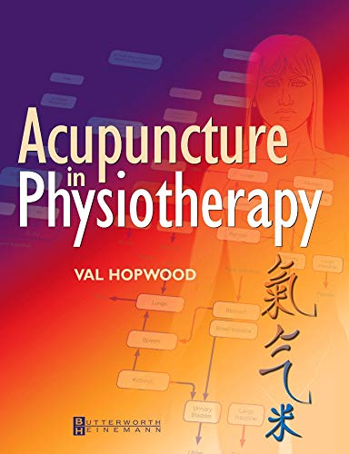 9780750653282: Acupuncture in Physiotherapy: Key Concepts and Evidence-Based Practice, 1e