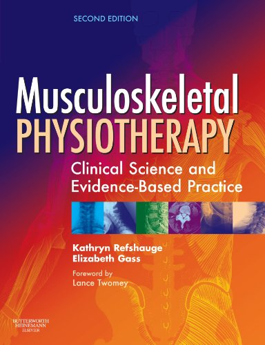 Musculoskeletal Physiotherapy: Its Clinical Science and Evidence-Based: Kathryn M. Refshauge,
