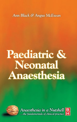 9780750653800: Paediatric & Neonatal Anaesthesia: Anaesthesia In A Nutshell, 1e