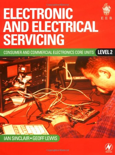 9780750654234: Electronic and Electrical Servicing: Level 2: Consumer and Commercial Electronics Core Units Level 2