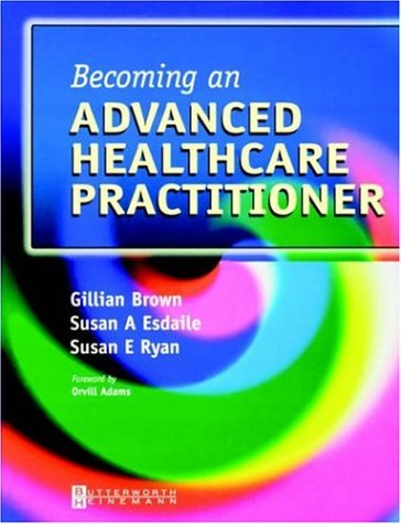 Becoming an Advanced Healthcare Practitioner, 1e: Brown MSc DipCOT