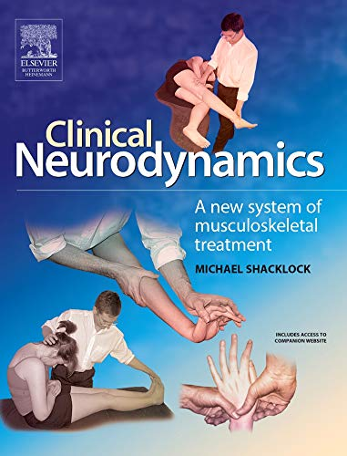 9780750654562: Clinical Neurodynamics: A New System of Neuromusculoskeletal Treatment, 1e