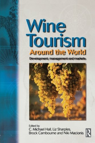 9780750654661: Wine Tourism Around the World: Development, Management and Markets