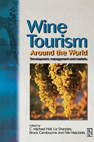 9780750654661: Wine Tourism Around the World: Development, Management and Markets