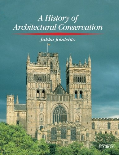 9780750655118: History of Architectural Conservation (CONSERVATION AND MUSEOLOGY)