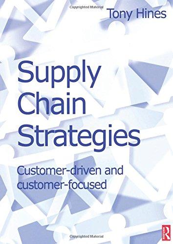 9780750655514: Supply Chain Strategies: Customer Driven and Customer Focused