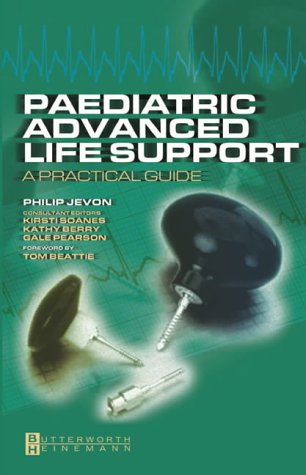 9780750655996: Paediatric Advanced Life Support: A Practical Guide, 1e