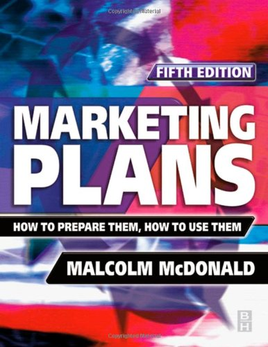 9780750656252: Marketing Plans, Fifth Edition: How to prepare them, how to use them