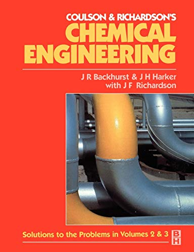 9780750656399: Chemical Engineering: Solutions to the Problems in Volumes 2 & 3: Solutions to the Problems in Volumes 2 3 v. 4 (Chemical Engineering Series)