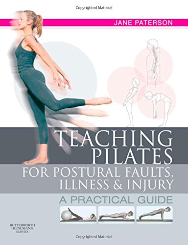 9780750656474: Teaching pilates for postural faults, illness and injury: a practical guide