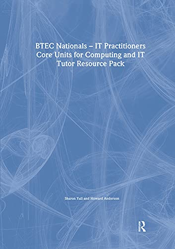 BTEC NATIONALS - IT PRACTITIONERS TUTOR RESOURCE PACK: ANDERSON HOWA