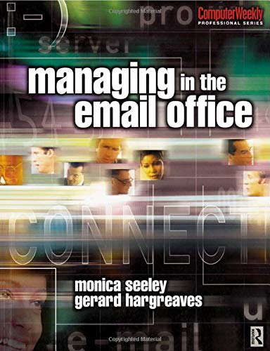 9780750656986: Managing in the Email Office (Computer Weekly Professional)