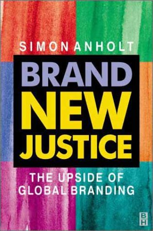 9780750656993: Brand New Justice: The Upside of Global Branding