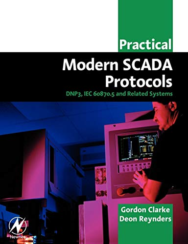 9780750657990: Practical Modern Scada Protocols: Dnp3, 60870.5 and Related Systems (IDC Technology)