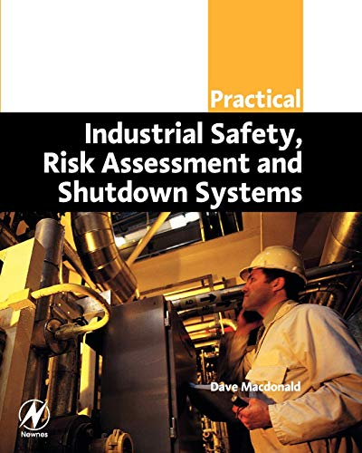 9780750658041: Practical Industrial Safety, Risk Assessment and Shutdown Systems (IDC Technology (Paperback))