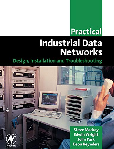 9780750658072: Practical Industrial Data Networks: Design, Installation and Troubleshooting (IDC Technology)