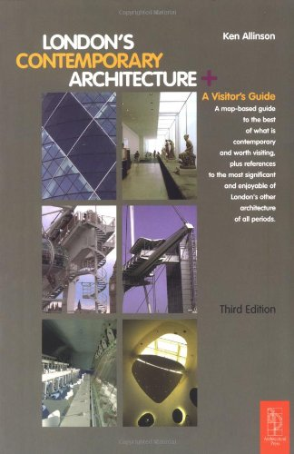 9780750658485: London's Contemporary Architecture, Third Edition: A Visitor's Guide