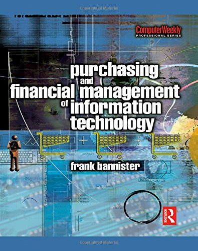 9780750658546: Purchasing and Financial Management of Information Technology: A practical guide (Computer Weekly Professional)