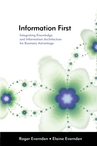 9780750658584: Information First: Integrating Knowledge and Information Architecture for Business Advantage