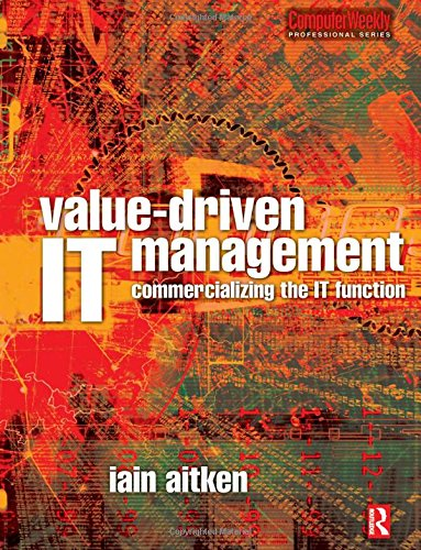 9780750659253: Value-Driven IT Management: Commercializing the IT Function (Computer Weekly Professional)
