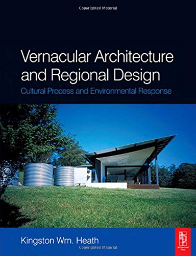 9780750659338: Vernacular Architecture and Regional Design: Cultural Process and Environmental Response
