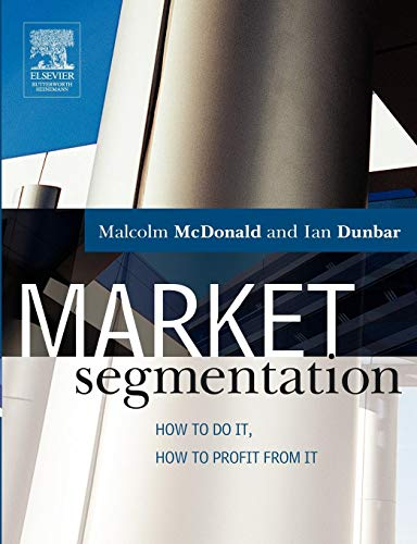 Market Segmentation: How To Do It, How To Profit From It (paperback)