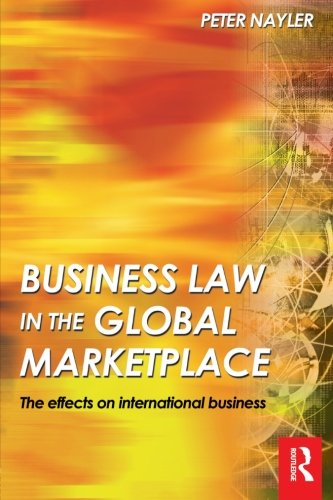 9780750660051: Business Law in the Global Marketplace: the effects on international business