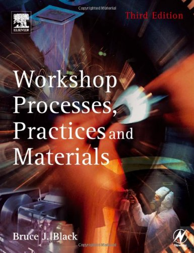 Workshop Processes, Practices and Materials, Third Edition: Bruce J Black CEng MIEE
