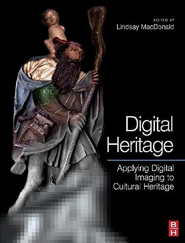 9780750661836: Digital Heritage: Applying Digital Imaging to Cultural Heritage