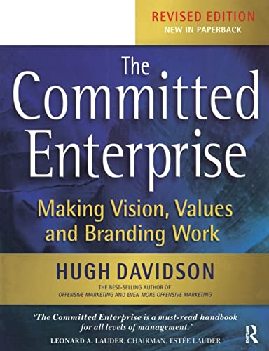 The committed enterprise. making vision, values, and branding work